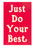 Just Do Your Best Slogan