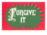 Forgive It