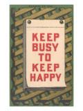 Keep Busy to Keep Happy Slogan