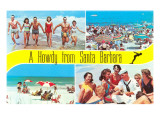 Beach Scenes  Howdy from Santa Barbara  California