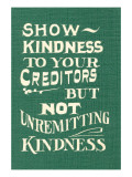 Show Kindness  But Not Unremitting