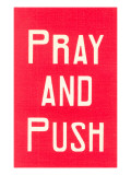 Pray and Push