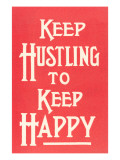 Keep Hustling to Keep Happy Slogan