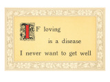 If Loving is a Disease