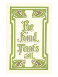 Be Kind  That&#39;s All