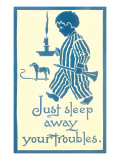 Just Sleep Away Your Troubles