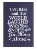 Laugh in Company  Snore Alone