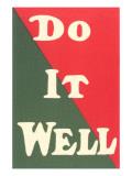 Do it Well Slogan