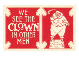 We See the Clown in Other Men