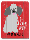 I Love My Poodle