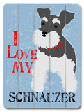 I Love My Schnauzer
