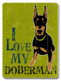 I Love My Doberman