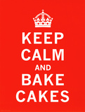 Keep Calm  Bake Cakes