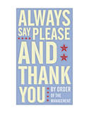 Always Say Please and Thank You