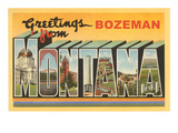 Greetings from Bozeman  Montana