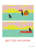 Don't Fuck with Nature