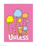 The Lorax: Unless (on pink) Reproduction d'art par Theodor (Dr. Seuss) Geisel