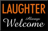 Laughter Always Welcome