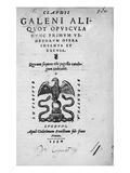 Titlepage to 'Claudi Galeni Aliquot Opuscula Nunc Primum Venetorum Opera Inventa Et Excusa'