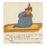 There Was a Young Lady of Turkey  Who Wept When the Weather Was Murky