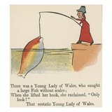 There Was a Young Lady of Wales  Who Caught a Large Fish Without Scales