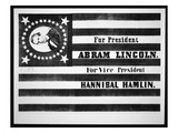 Presidential Campaign Flag of Abraham Lincoln for President and Hannibal Hamlin for Vice President