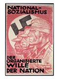 National Socialism Will Organise the Nation&#39; Nazi Poster  C1933 (Colour Litho)