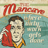 Mancave III (Where Dirty Work Gets Done)