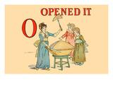 O - Opened It