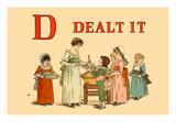 D Dealt It