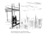 """Six months from now  some Harvard guy will be standing here looking out t…"" - New Yorker Cartoon"
