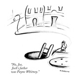 """No  Joe  Jock's father was Payne Whitney"" - New Yorker Cartoon"