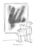 """Not bad  for art"" - New Yorker Cartoon"