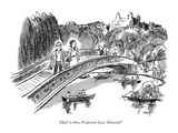 """""""Hail to thee  Frederick Law Olmsted!"""" - New Yorker Cartoon"""