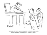 """""""If it please the Court  my client would like to let it be known he has al…"""" - New Yorker Cartoon"""