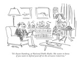 """""""It's Susan Stamberg  at National Public Radio She wants to know if you w…"""" - New Yorker Cartoon"""