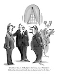 """""""Brockhurst has an MBA from Harvard and a PhD from Columbia  but ever…"""" - New Yorker Cartoon"""