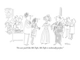 """""""I'm sure you'll like MrTufts MrTufts is technically perfect"""" - New Yorker Cartoon"""