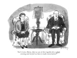 Isn't it nice  Harry  that we can sit here together for a whole eve… - New Yorker Cartoon