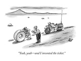 """Yeah  yeah—and I invented the ticket"" - New Yorker Cartoon"