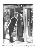 Wealthy man to conductor - New Yorker Cartoon