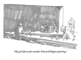 """""""My girl left me for another Edward Hopper painting"""" - New Yorker Cartoon"""