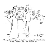 """""""I am  of course  quite fit  or  if you prefer  quite extraordinarily fit …"""" - New Yorker Cartoon"""