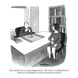 """Just another of our many disagreements  He wants a no-fault divorce  whe…"" - New Yorker Cartoon"