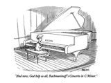 """And now  God help us all  Rachmaninoff's Concerto in C Minor"" - New Yorker Cartoon"