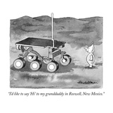 """I'd like to say 'Hi' to my granddaddy in Roswell  New Mexico"" - New Yorker Cartoon"