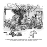 """That metallic grinding means her throwout bearings are shot  She's backf…"" - New Yorker Cartoon"
