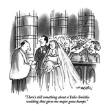 """""""There's still something about a Yalie-Smithie wedding that gives me major…"""" - New Yorker Cartoon"""