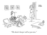 """""""The doctor's lawyer will see you now"""" - New Yorker Cartoon"""