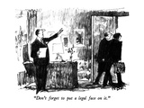 """Don't forget to put a legal face on it"" - New Yorker Cartoon"